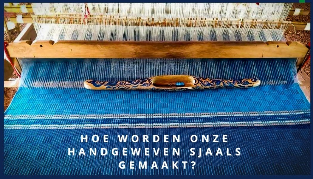 Hoe onze handgeweven sjaals worden gemaakt